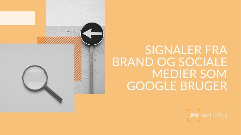 Overblik over signaler dit brand sender til Google