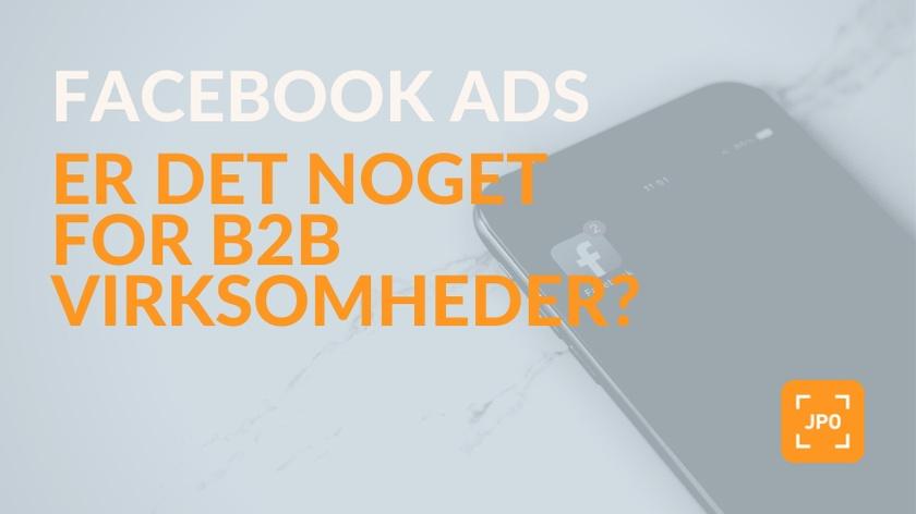 Virker Facebook Ads for B2B virksomheder