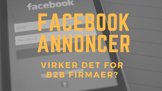 facebook annoncering og b2b virksomheder