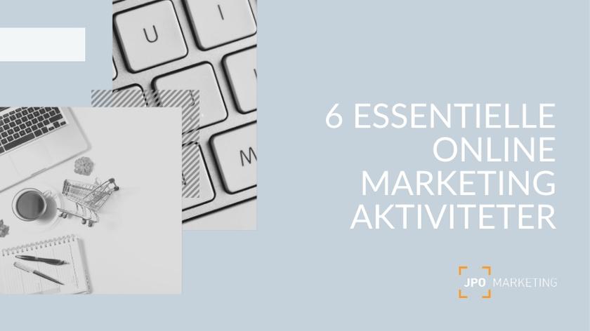 Vigtige marketing aktiviteter til online succes