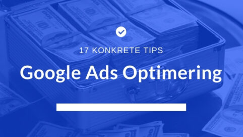 google ads optimering og gode tips om adwords